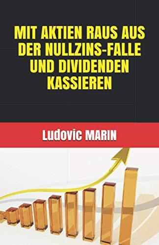 Mit Aktien raus aus der Nullzins-Falle und Dividenden kassieren -