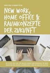 New Work, Home Office & Raumkonzepte der Zukunft: Wie Sie mit dem Code für kreative Räume einen Workspace für mehr Innovation und bessere Zusammenarbeit Ihrer Mitarbeiter schaffen - 1