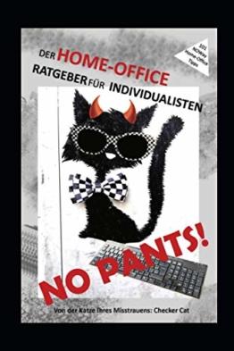 No pants! Der Home-Office-Ratgeber für Individualisten: 101 NOWay Tipps. Von der Katze Ihres Misstrauens: Checker Cat - 1