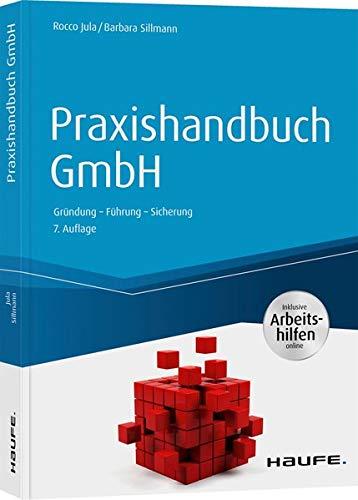 Praxishandbuch GmbH – inkl. Arbeitshilfen online: Gründung – Führung – Sicherung (Haufe Fachbuch) -