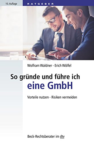 So gründe und führe ich eine GmbH: Vorteile nutzen · Risiken vermeiden (Beck-Rechtsberater im dtv) - 1