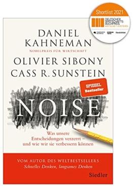Noise: Was unsere Entscheidungen verzerrt – und wie wir sie verbessern können - 1