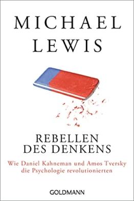 Rebellen des Denkens: Wie Daniel Kahneman und Amos Tversky die Psychologie revolutionierten - 1