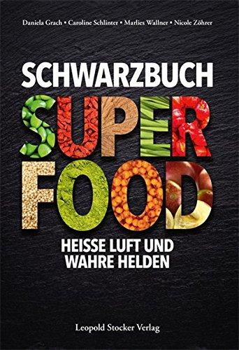 Schwarzbuch Superfood: Heiße Luft und wahre Helden -