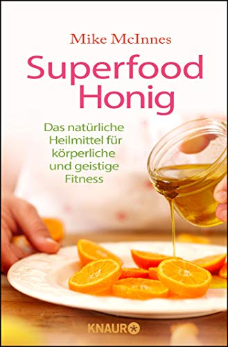 Superfood Honig: Das natürliche Heilmittel für körperliche und geistige Fitness - 1