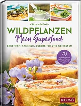 WILDPFLANZEN - Mein Superfood: Erkennen, Sammeln, Zubereiten und Geniessen - 1
